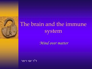 The brain and the immune system