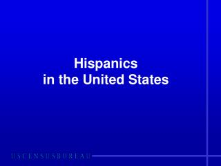 Hispanics  in the United States