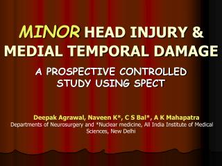 MINOR  HEAD INJURY & MEDIAL TEMPORAL DAMAGE