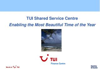 TUI Shared Service Centre Enabling the Most Beautiful Time of the Year