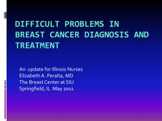 Difficult problems in breast cancer diagnosis and treatment
