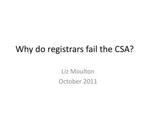 Why do registrars fail the CSA