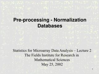 Pre-processing - Normalization Databases
