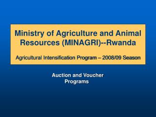 Ministry of Agriculture and Animal Resources (MINAGRI)--Rwanda Agricultural Intensification Program – 2008/09 Season
