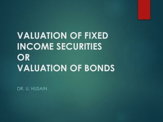 VALUATION OF FIXED INCOME SECURITIES OR VALUATION OF BONDS