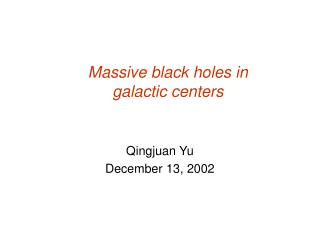 Massive black holes in galactic centers