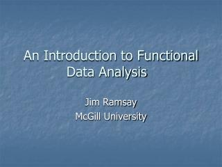 An Introduction to Functional Data Analysis