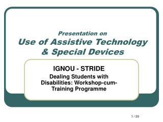 Presentation on Use of Assistive Technology  Special Devices