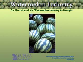 Watermelon Industry An Overview of the Watermelon Industry in Georgia