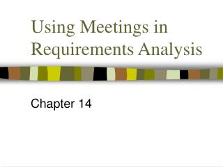 Using Meetings in Requirements Analysis
