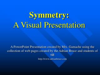 Symmetry: A Visual Presentation