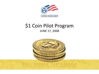 $1 Coin Pilot Program JUNE 17, 2008