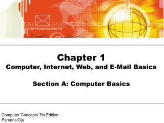Chapter 1 Computer, Internet, Web, and E-Mail Basics