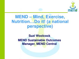 MEND   Mind, Exercise, Nutrition Do it a national perspective