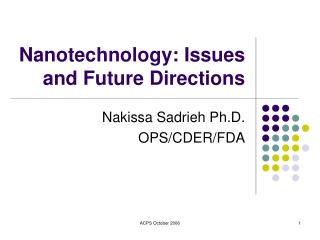 Nanotechnology: Issues and Future Directions