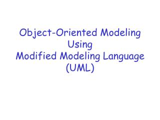 Object-Oriented Modeling Using  Modified Modeling Language (UML)