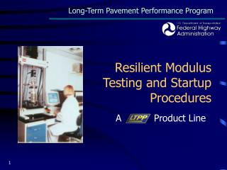 Resilient Modulus Testing and Startup Procedures