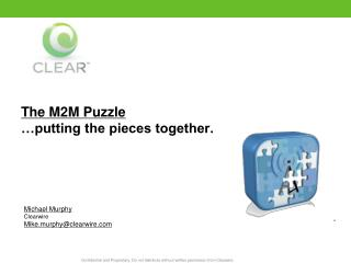 The M2M Puzzle    putting the pieces together.