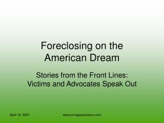 Foreclosing on the  American Dream
