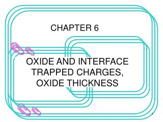 OXIDE AND INTERFACE TRAPPED CHARGES, OXIDE THICKNESS