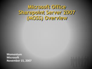 Microsoft Office  Sharepoint  Server 2007 (MOSS) Overview