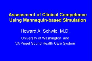 Assessment of Clinical Competence Using Mannequin-based Simulation
