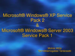Microsoft® Windows® Server 2003 Service Pack 1