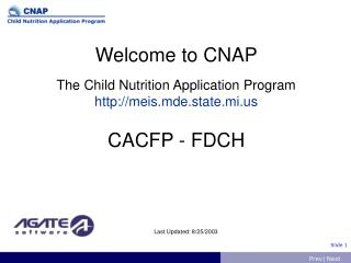 Welcome to CNAP The Child Nutrition Application Program  http://meis.mde.state.mi.us CACFP - FDCH