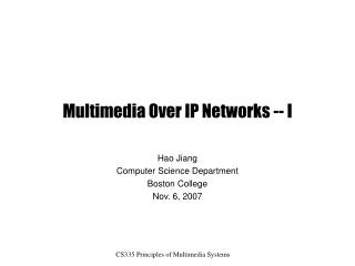 Multimedia Over IP Networks -- I