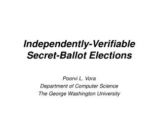 Independently-Verifiable Secret-Ballot Elections