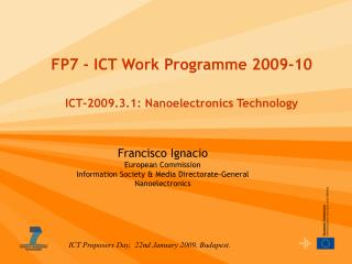 FP7 - ICT Work Programme 2009-10   ICT-2009.3.1: Nanoelectronics Technology