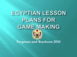 Egyptian Lesson Plans for  GAME MAKING