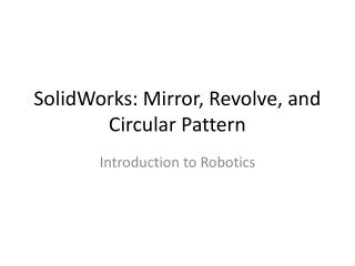 SolidWorks: Mirror, Revolve, and Circular Pattern