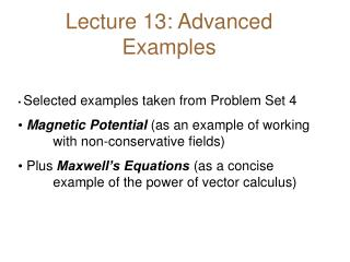 Lecture 13: Advanced Examples