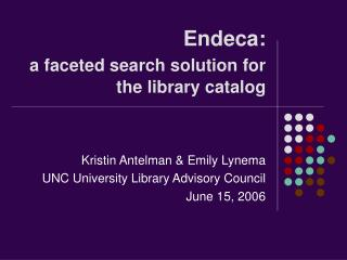 Endeca: a faceted search solution for the library catalog