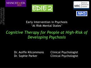 Early Intervention in Psychosis 'At Risk Mental States ' Cognitive Therapy for People at High-Risk of Developing Psy