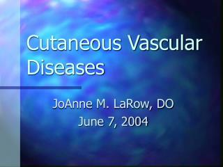 Cutaneous Vascular Diseases