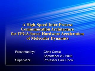A High-Speed Inter-Process Communication Architecture  for FPGA-based Hardware Acceleration  of Molecular Dynamics