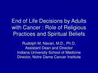 End of Life Decisions by Adults with Cancer : Role of Religious Practices and Spiritual Beliefs