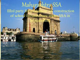 Maharashtra SSA IIIrd  party for evaluation  of  construction of school infrastructure under SSA in Maharashtra