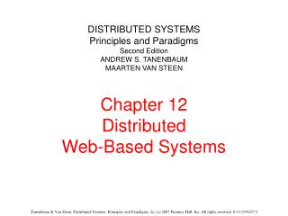 DISTRIBUTED SYSTEMS Principles and Paradigms Second Edition ANDREW S. TANENBAUM MAARTEN VAN STEEN Chapter 12 Distributed