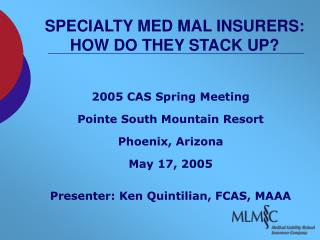 SPECIALTY MED MAL INSURERS: HOW DO THEY STACK UP?