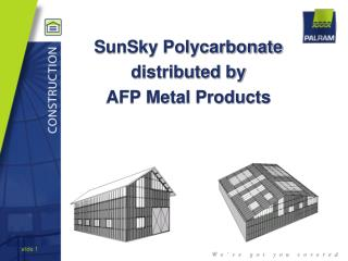 SunSky Polycarbonate distributed by  AFP Metal Products