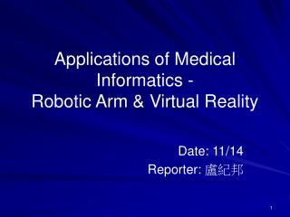 Applications of Medical Informatics - Robotic Arm & Virtual Reality
