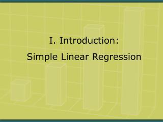 I. Introduction: Simple Linear Regression