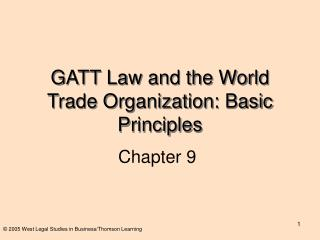 GATT Law and the World Trade Organization: Basic Principles