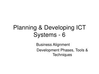 Planning & Developing ICT Systems - 6