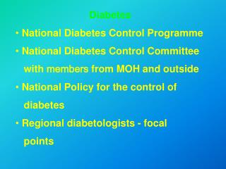 Diabetes   National Diabetes Control Programme  National Diabetes Control Committee      with  members  from MOH and out