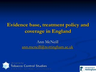 Evidence base, treatment policy and coverage in England