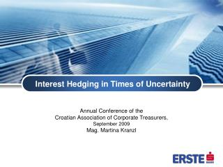 Interest Hedging in Times of Uncertainty